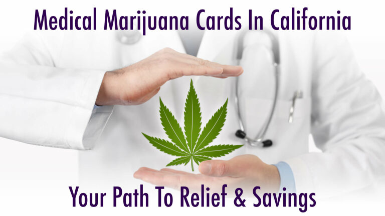 Medical Marijuana Cards in California: Your Path to Relief & Savings