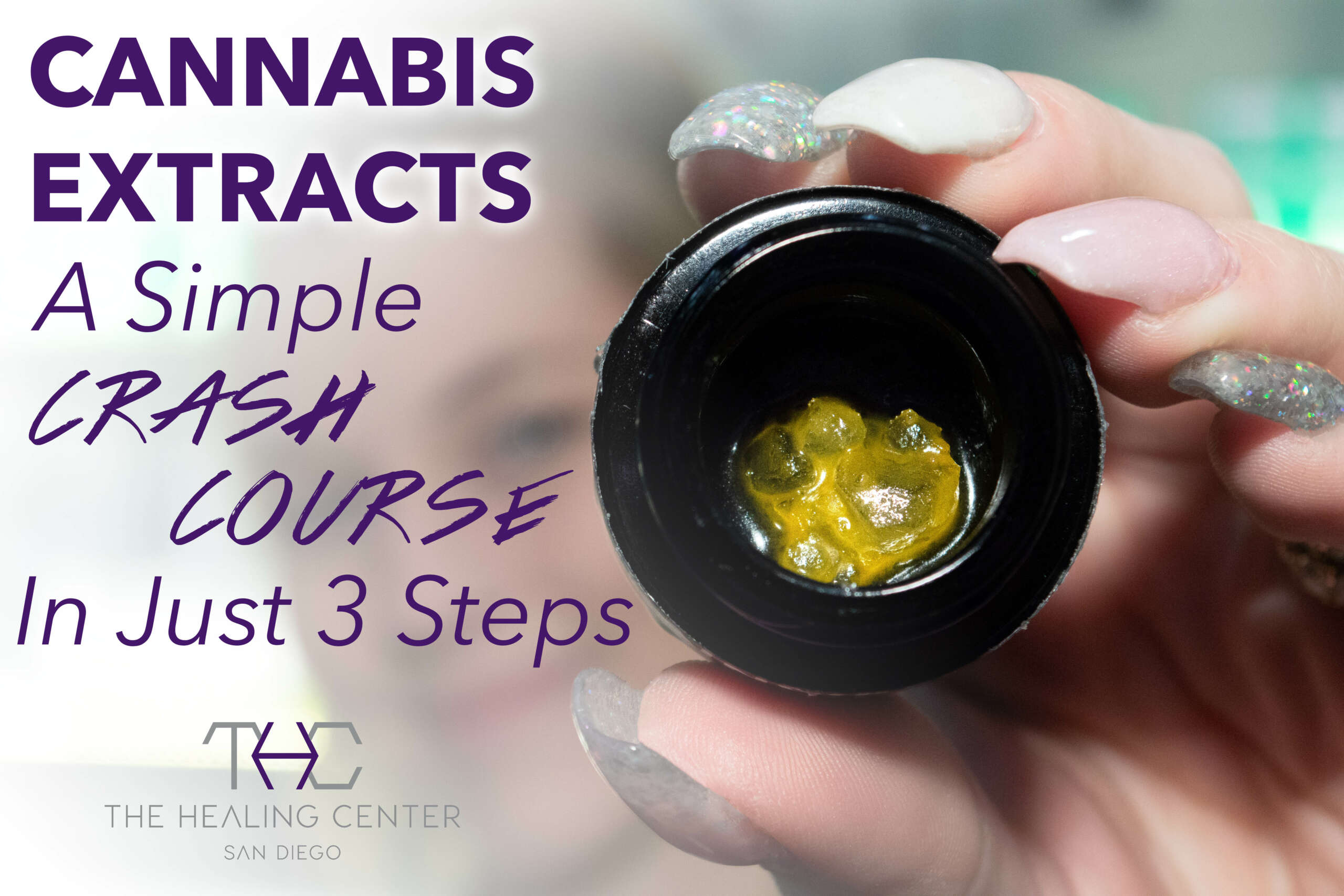 Cannabis Extracts: A Simple Crash Course in 3 Steps
