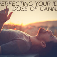 Perfecting Your Ideal Dose of Cannabis