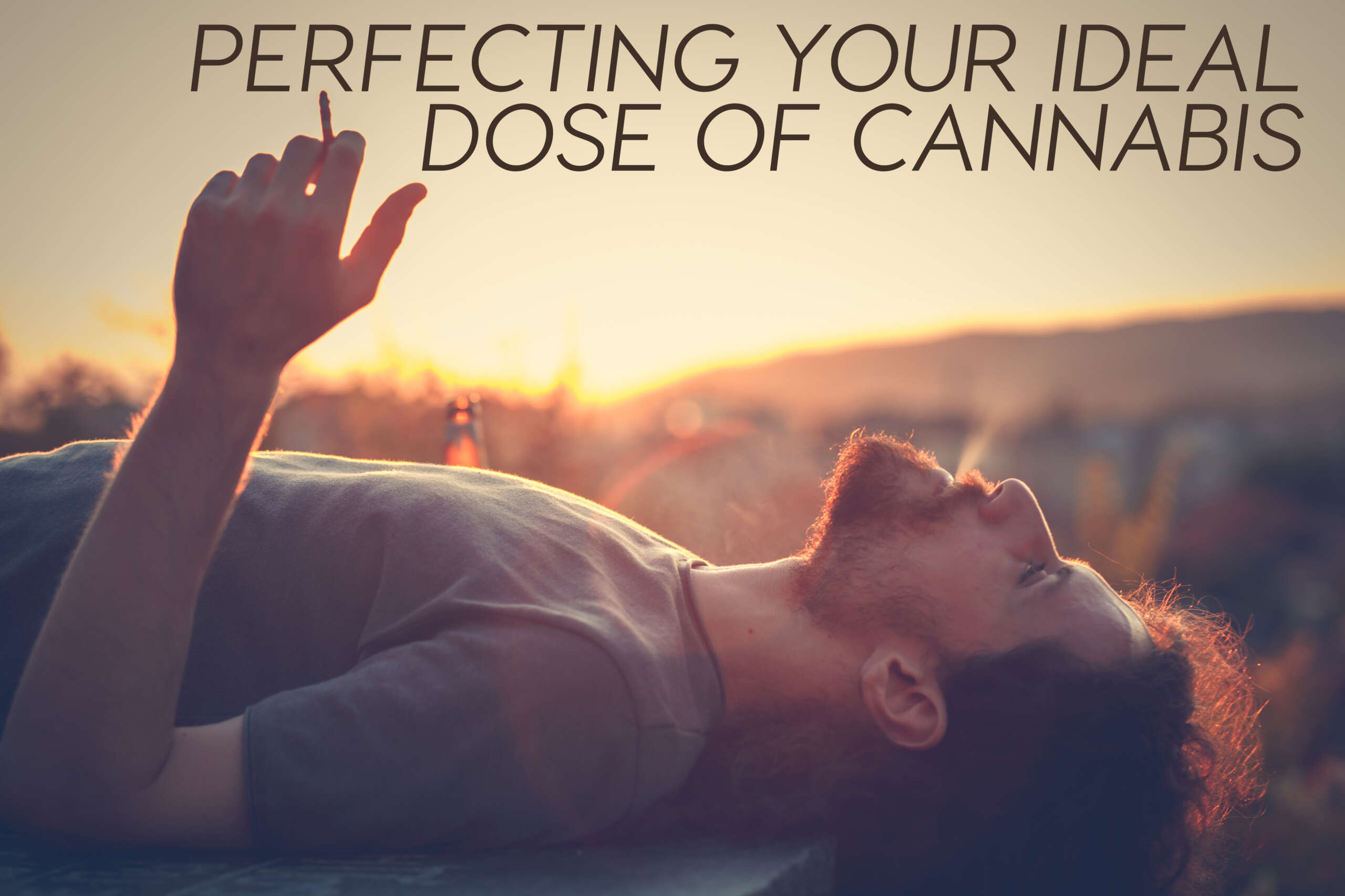 Finding your ideal dose of cannabis brings balance between relaxation & the therapeutic properties of the plant.