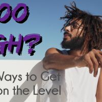 Too High?: Easy Ways to Get Back on the Level